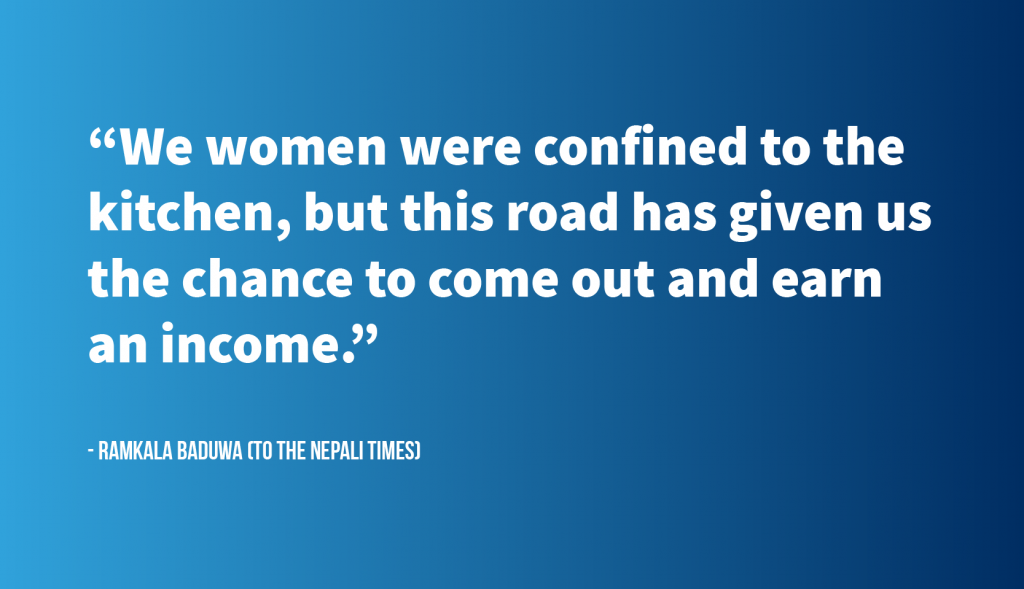 "Quote graphic: ""We women were confined to the kitchen, but this road has given us the chance to come out and earn an income"" - Ramkala Baduwa (to the Nepali Times)"